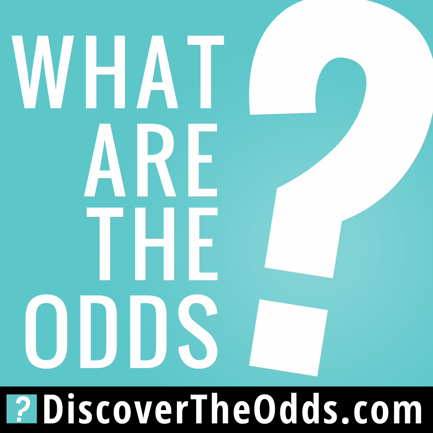 "Episode 1: Introducing The ""What Are The Odds?"" Podcast"
